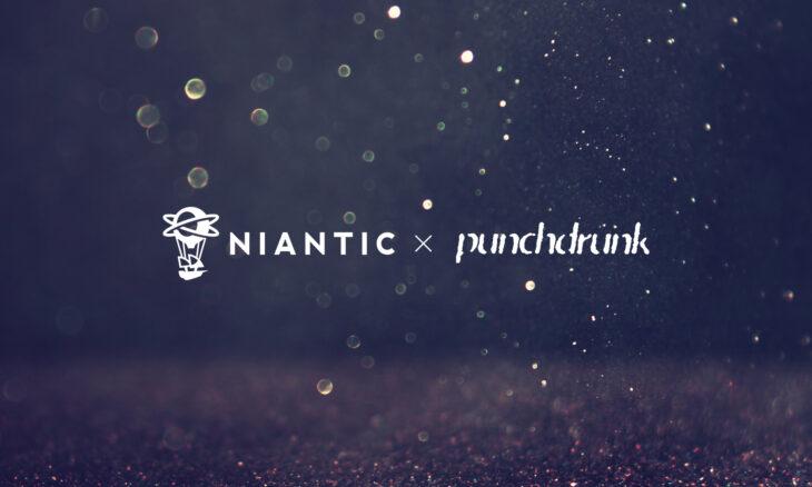 NianticXPunchdrunk
